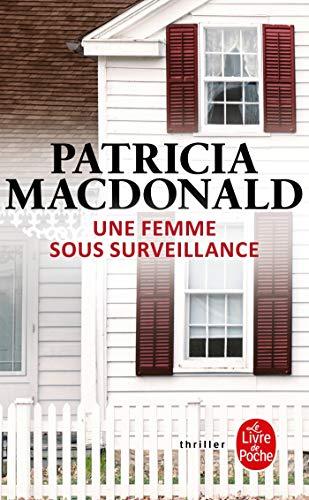 Une femme sous surveillance (Ldp Thrillers): MacDonald, Patricia: