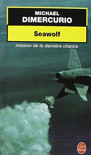 9782253170686: SEAWOLF. Mission de la dernière chance (Le Livre de Poche)