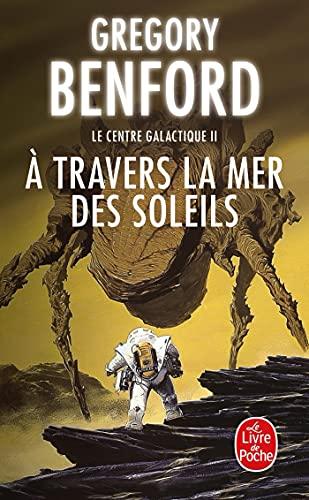 9782253172772: A Travers La Mer Des Soleils (Le Centre Galactique, Tome 2) (Ldp Science Fic) (French Edition)