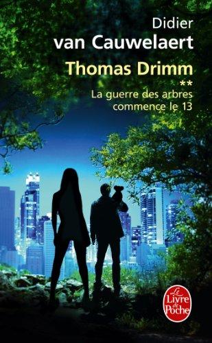 9782253174127: La guerre des arbres commence le 13 (Thomas Drimm tome 2)