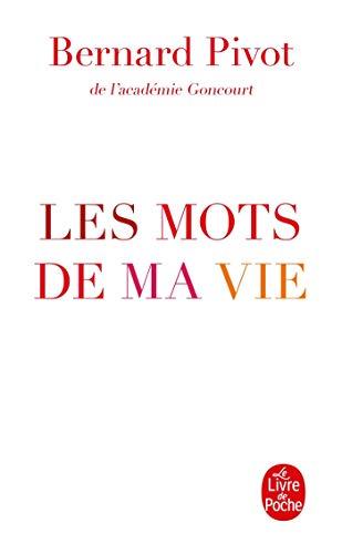 MOTS DE MA VIE (LES): PIVOT BERNARD