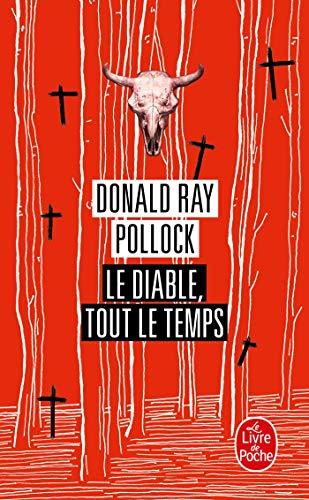 9782253175889: Le Diable, Tout Le Temps (Litterature & Documents) (French Edition)
