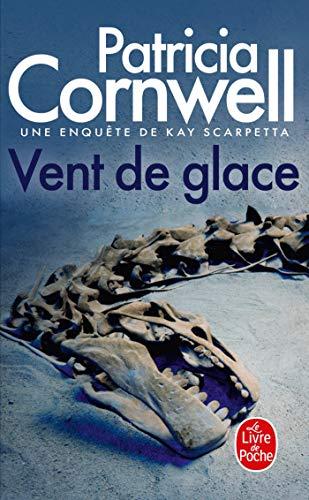 VENT DE GLACE: CORNWELL PATRICIA