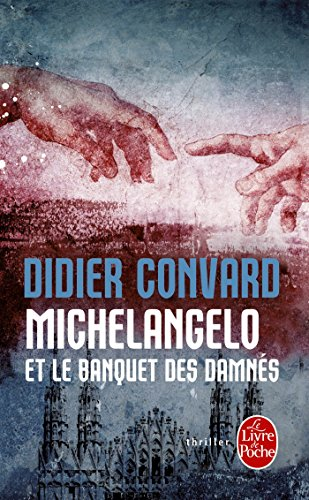 MICHELANGELO ET LE BANQUET DES DAMNÉS: CONVARD DIDIER