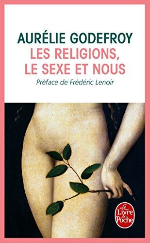 9782253176466: Les Religions, le sexe et nous