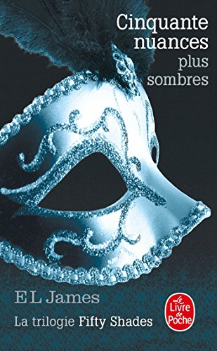 9782253176510: Cinquante Nuances Plus Sombres (Fifty Shades, Tome 2) (Litterature & Documents) (French Edition)