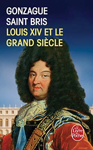 9782253176664: Louis XIV Et Le Grand Siecle (French Edition)