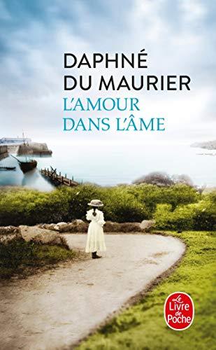 9782253176718: L'Amour Dans L'Ame (Litterature & Documents) (French Edition)