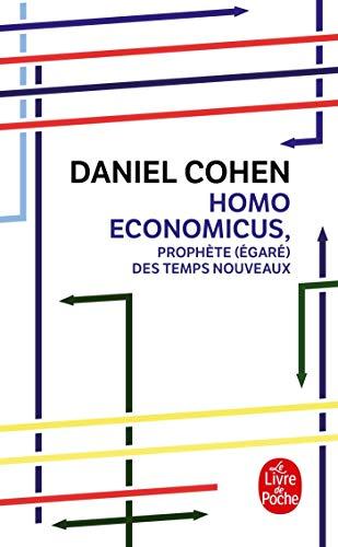 Homo Economicus: Proph(c).Te ((C)(C)Gar(c)(C)) Des Temps Nouveaux: Cohen, Professor of