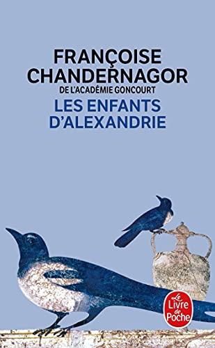 Les Enfants d'Alexandrie: Chandernagor, Françoise