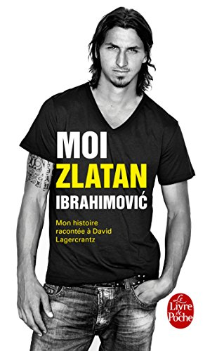 9782253177586: Moi, Zlatan Ibrahimovic (Litterature & Documents) (French Edition)