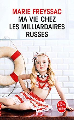 9782253177920: Ma Vie Chez Les Milliardaires Russes (Litterature & Documents) (French Edition)