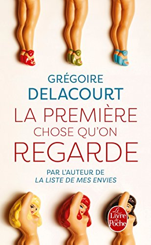 9782253178149: La Premiere Chose Qu on Regarde (Litterature & Documents) (French Edition)