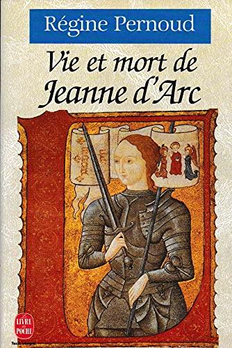 9782253180180: VIE ET MORT DE JEANNE D'ARC (Ldp Littérature)
