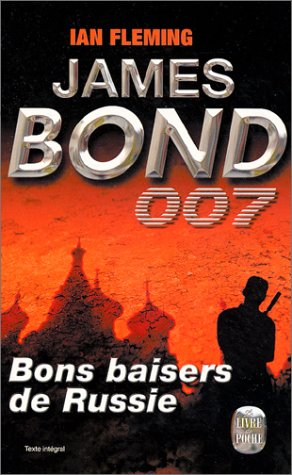 JAMES BOND 007 : BONS BAISERS DE RUSSIE: FLEMING,IAN