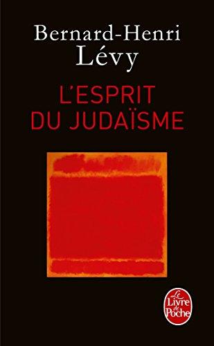 L'esprit du judaïsme: Bernard-Henri Lévy