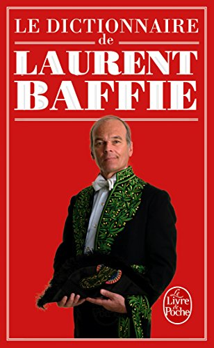 9782253187912: Le Dictionnaire de Laurent Baffie