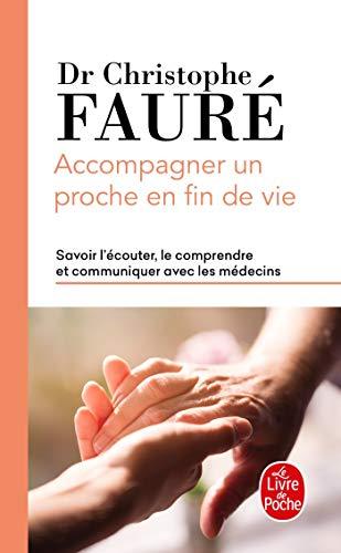 Accompagner un proche en fin de vie [Broché] Fauré, Docteur Christophe - Fauré, Docteur Christophe