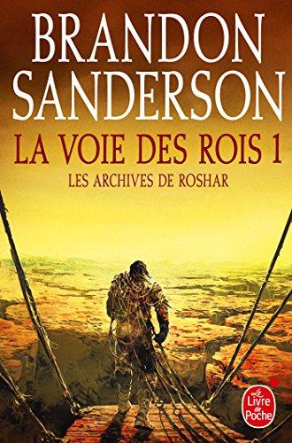 La Voie des Rois, volume 1 (Les Archives de Roshar, Tome 1): Le Livre de Poche