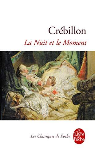 La Nuit Et Le Moment (Classiques de: Crebillon