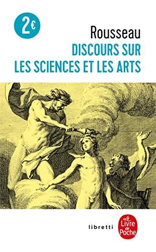 Discours Sur Les Sciences Et Les Arts: Rousseau, Jean Jacques