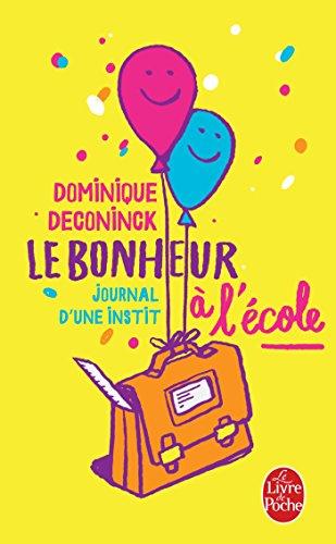 BONHEUR À L'ÉCOLE (LE) : JOURNAL D'UNE INSTIT: DECONINCK DOMINIQUE