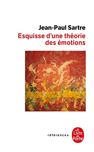 Esquisse D'Une Theorie Des Emotions (Le Livre de Poche) (French Edition) (2253904651) by Sartre, Jean-Paul