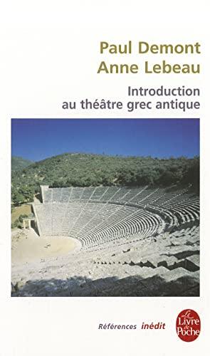 9782253905257: Introduction Au Theatre Grec Antique (Le Livre de Poche)