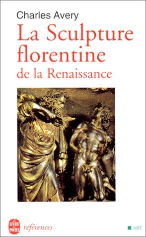 9782253905332: La sculpture florentine de la renaissance