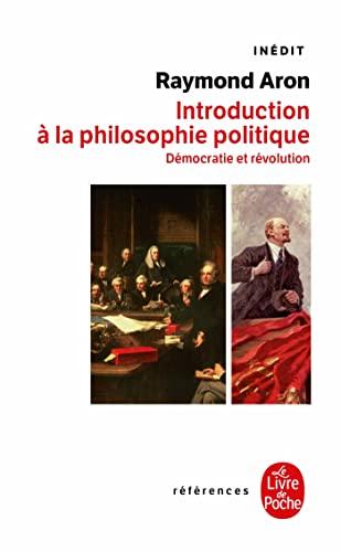 9782253905363: INTRODUCTION A LA PHILOSOPHIE POLITIQUE : Démocratie et révolution (References)