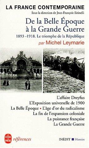 9782253905578: La France contemporaine : De la Belle Epoque � la Grande Guerre