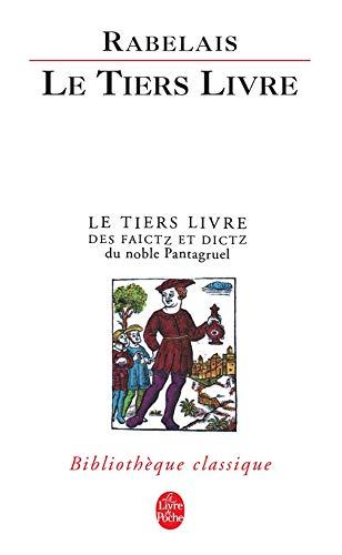 9782253907114: Le tiers livre : Éd. critique sur le texte publ. en 1552 à Paris par Michel Fezandat (Bibliothèque classique)