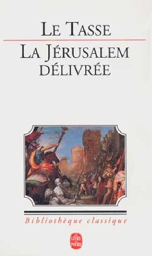 LA JÉRUSALEM DÉLIVRÉE: LE TASSE