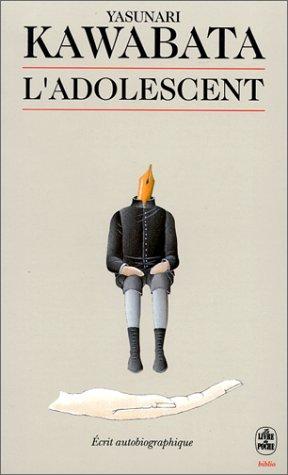 L'adolescent (Le Livre de Poche Biblio): Yasunari Kawabata