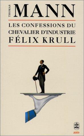 9782253932338: Les Confessions du chevalier d'industrie F�lix Krull