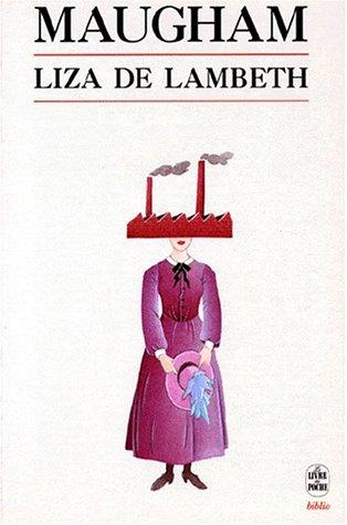Liza de Lambeth (Le Livre de Poche: Maugham, William Somerset