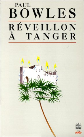 R?veillon ? Tanger (French Edition): Bowles, Paul