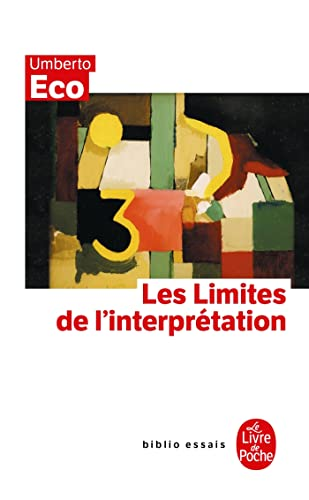 Les Limites de L'Interpretation (Le Livre de Poche) (French Edition) (2253941921) by Professor of Semiotics Umberto Eco