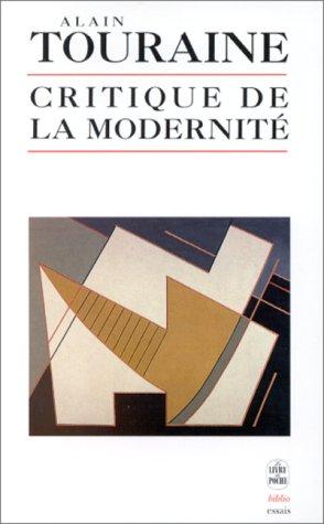 Critique de la modernité: Touraine, Alain