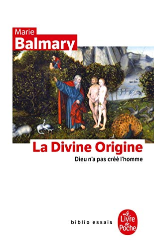 9782253942719: La Divine Origine (Ldp Bib.Essais) (French Edition)