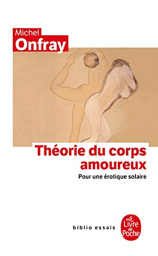 9782253943143: Theorie Du Corps Amoureux (Ldp Bib.Essais) (English and French Edition)
