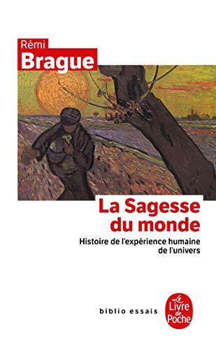 9782253943228: La Sagesse Du Monde (Ldp Bib.Essais) (French Edition)