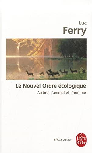 9782253943365: Le Nouvel Ordre écologique : L'arbre, l'animal et l'homme (Le Livre de Poche Biblio)
