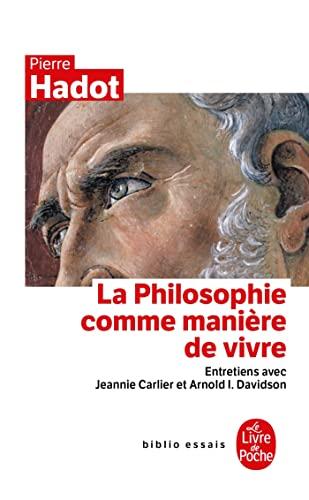 9782253943488: La philosophie comme manière de vivre (Le livre de poche Biblio essais)