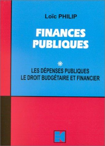 9782254005048: Finances publiques, tome 1 : Les dépenses publiques. Le droit budgétaire et financier.