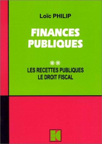 9782254005055: Finances publiques,tome 2 : Les recettes publiques, Le droit fiscal.