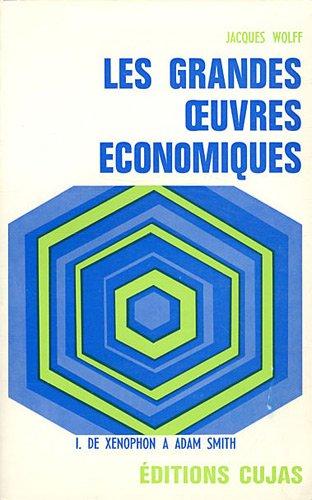 9782254747122: Les grandes oeuvres économiques, tome 1 : De Xénophon à Adam Smith