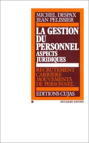 9782254843107: La gestion du personnel aspects juridiques : Recrutement, carrière, mouvement de personnel