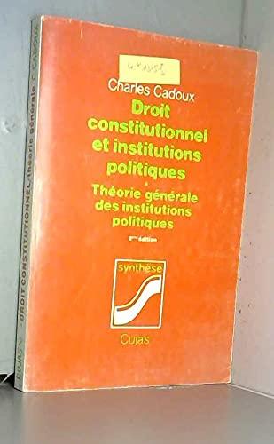 9782254955138: Droit constitutionnel et institutions politiques, tome 1 : Théorie générale des institutions politiques