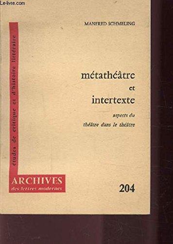 Métathéâtre et intertexte: Aspects du théâtre dans
